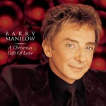 Barry Manilow, A Christmas Gift of Love