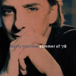 Barry Manilow, Summer of '78