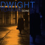Dwight Yoakam, Gone