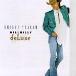 Dwight Yoakam, Hillbilly Deluxe