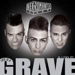 Nekromantix, Life Is a Grave and I Dig It!