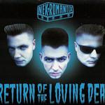 Nekromantix, Return of the Loving Dead