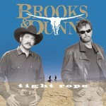 Brooks & Dunn, Tight Rope