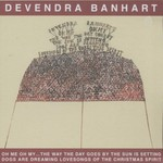 Devendra Banhart, Oh Me Oh My... The Way the Day Goes by the Sun Is Setting Dogs Are Dreaming Lovesongs of the Christm