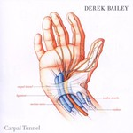 Derek Bailey, Carpal Tunnel