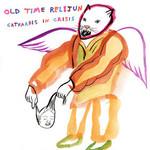 Old Time Relijun, Catharsis in Crisis