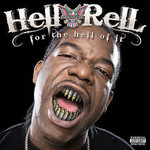 Hell Rell, For the Hell of It