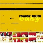 Cowboy Mouth, Easy
