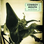 Cowboy Mouth, Are You With Me?