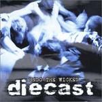 Diecast, Undo the Wicked