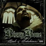 Bizzy Bone, Trials & Tribulations