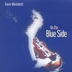 Dave Meniketti, On the Blue Side
