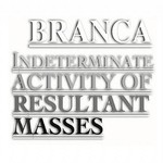 Glenn Branca, Indeterminate Activity of Resultant Masses