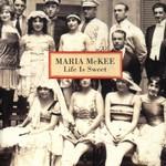 Maria McKee, Life Is Sweet