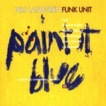 Nils Landgren Funk Unit, Paint It Blue