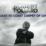 Robert Pollard, Coast to Coast Carpet of Love
