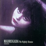 Madrugada, The Nightly Disease