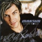 Maksim, A New World
