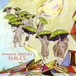 Immaculate Machine, Fables