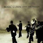 Marc Cohn, Join the Parade