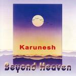 Karunesh, Beyond Heaven