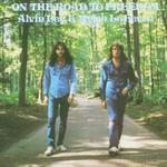 Alvin Lee & Mylon LeFevre, On the Road to Freedom