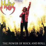 Helix, The Power of Rock and Roll