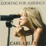 Carla Bley, Looking for America