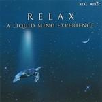Liquid Mind, Relax: A Liquid Mind Experience