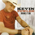 Kevin Fowler, Bring It On