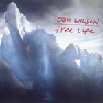 Dan Wilson, Free Life