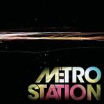 Metro Station, Metro Station