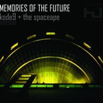 Kode9 + The Space Ape, Memories of the Future