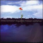 Cross Canadian Ragweed, Mission California
