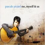 Pascale Picard, Me, Myself & Us