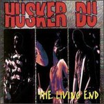 Husker Du, The Living End