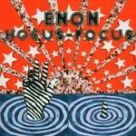 Enon, Hocus-Pocus