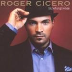 Roger Cicero, Beziehungsweise