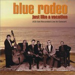 Blue Rodeo, Just Like a Vacation
