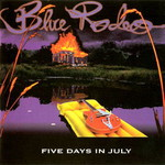 Blue Rodeo, Five Days In July