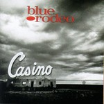 Blue Rodeo, Casino