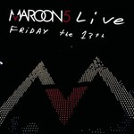 Maroon 5, Live: Friday the 13th mp3