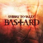 Subway to Sally, Bastard