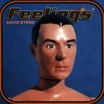David Byrne, Feelings