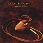 Mark Knopfler, Golden Heart mp3