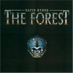 David Byrne, The Forest