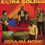 Extra Golden, Hera Ma Mono