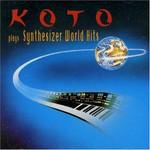 Koto, Plays Synthesizer World Hits