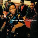 Cesaria Evora, Cafe Atlantico