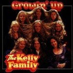 The Kelly Family, Growin' Up